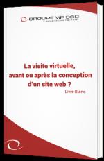 La visite virtuelle, avant ou après la conception d'un site web ?