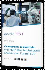 Consultants industriels : et si l'ERP était le plus court chemin vers l'usine 4.0 ?