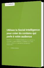 Utilisez la Social Intelligence pour créer du contenu qui parle à votre audience