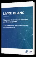 Règlement Général sur la Protection des Données (RGPD) - Guide des enjeux et des bonnes pratiques pour votre entreprise