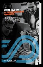 Etude Selligent: Le Consommateur Connecté (Troisième édition)