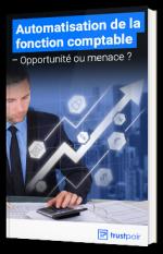 Automatisation de la fonction comptable : opportunité ou menace ?