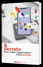 5 secrets pour créer l'application mobile parfaite