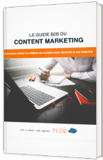 Le guide B2B du content marketing