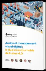 Andon et management visuel digital : le duo incontournable de l'usine 4.0
