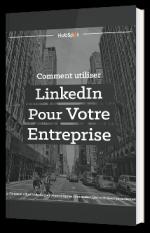 Comment utiliser LinkedIn Pour Votre Entreprise