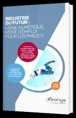 Industrie du futur : usine numérique, mode d'emploi pour les PME/ETI