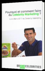 Pourquoi et comment faire du celebrity marketing ?