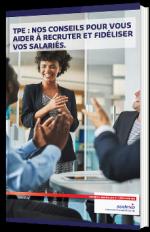 TPE : Nos conseils pour vous aider à recruter et fidéliser vos salariés