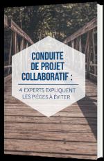 Conduite de projet collaboratif - 4 experts expliquent les pièges à éviter