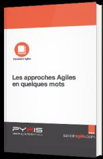 Les approches Agiles en quelques mots