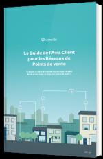 Le guide de l'avis client pour les réseaux de points de vente