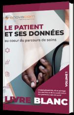 Le patient et ses données au coeur du parcours de soins - Volume 1