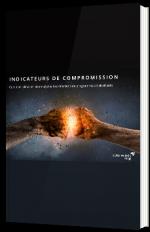 Indicateurs de compromissions - Comment détecter et empêcher les infections de programmes malveillants