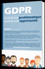 GDPR - Quand une problématique devient une opportunité