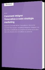 Comment intégrer l'innovation à votre stratégie marketing