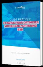 7 étapes pour optimiser votre lead nurturing B2B