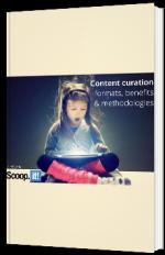Content curation formats, benefits & methodologies