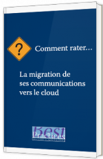 Comment rater... La migration de ses communications vers le Cloud