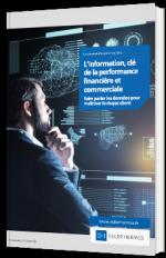 L'information, clé de la performance financière et commerciale
