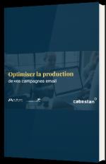 Optimisez la production de vos campagnes email