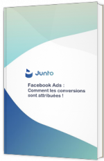 Facebook Ads : Comment les conversions sont attribuées !
