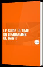Le guide ultime du Diagramme de Gantt