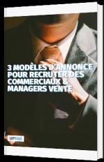 3 modèles d'annonce pour recruter des commerciaux & managers vente