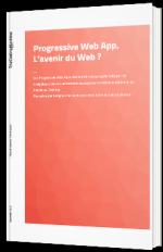 Progressive Web App, L'avenir du Web ?