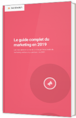 Le guide complet du marketing en 2019
