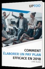 Comment élaborer un pay plan efficace en 2018
