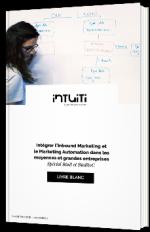 Intégrer l'Inbound Marketing et le Marketing Automation dans les moyennes et grandes entreprises