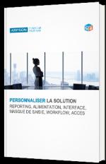 Personnaliser la solution reporting, alimentation, interface, masque de saisie, workflow, access