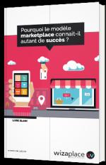 Pourquoi le modèle marketplace connait-il autant de succès ?