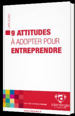9 attitudes à adopter pour entreprendre