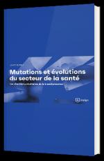Les mutations et évolutions du monde de la santé