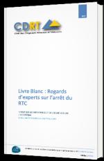 Livre blanc : Regards d'experts sur l'arrêt du RTC