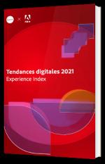 Tendances digitales 2021 Experience Index