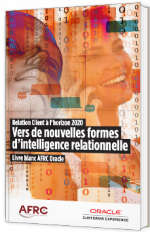 Relation Client à l'horizon 2020 - Vers de nouvelles formes d'intelligence relationnelle