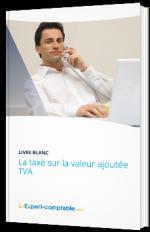 La taxe sur la valeur ajoutée TVA