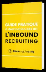 Guide pratique de l'Inbound Recruiting