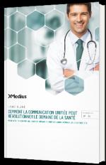 Comment la communication unifiée peut révolutionner le domaine de la santé