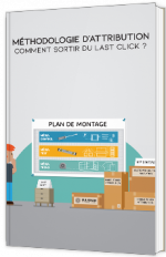 Méthodologie d'attribution - Comment sortir du last click ?