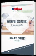 Baromètre des métiers de la communication - Regards croisés 2014-2018