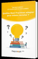 Recrutement et Plein Emploi des cadres - Quelles Best Practices adopter pour mieux recruter ?