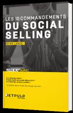 Les 10 commandements du Social Selling