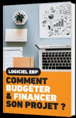 Logiciel ERP - Comment budgéter & financer son projet ?