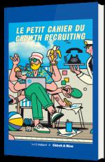 Le petit cahier du growth recruiting