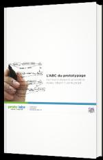 L' ABC du prototypage :Comment choisir le procédé le mieux adapté à votre projet