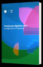 Tendances digitales 2021 : La high-tech à l'honneur